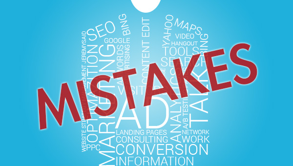 Three Marketing Mistakes that Every Advertiser Must Avoid