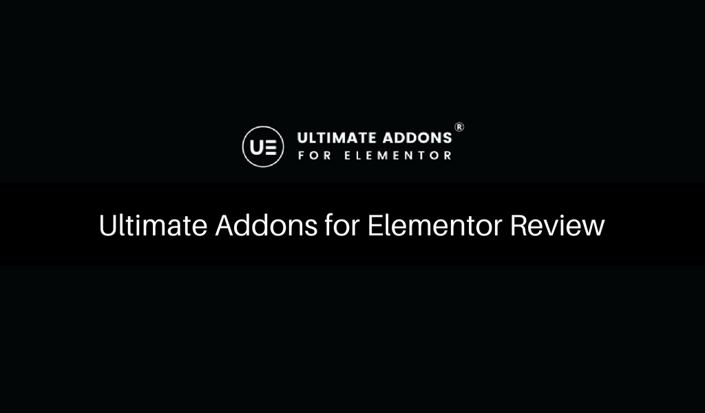 Ultimate Addons for Elementor Review – Best Elementor Extension