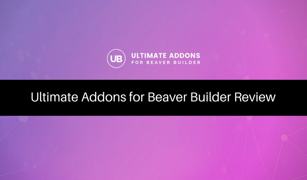 Ultimate Addons for Beaver Builder Review